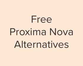 Free Proxima Nova Font Alternatives in 2019